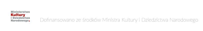 Dofinansowany ześrodków Ministra Kultury iDziedzictwa Narodowego